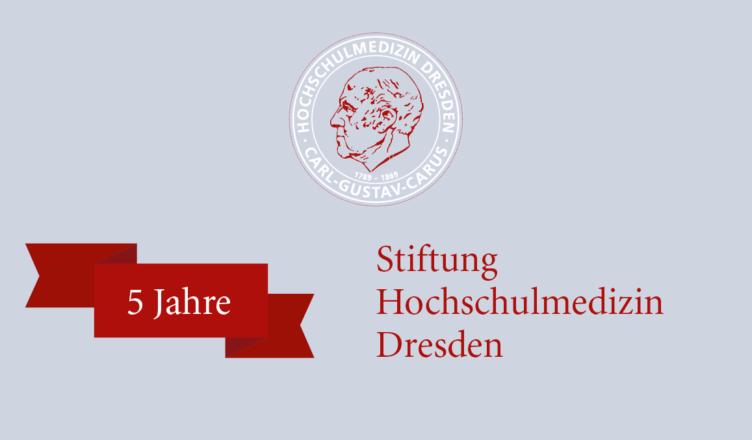 5 Jahre Stiftung Hochschulmedizin Dresden